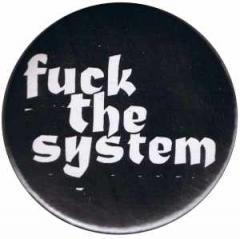 """Zum 25mm Button """"Fuck the System"""" für 0,80 € gehen."""