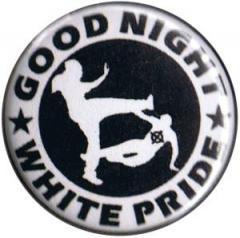 """Zum 25mm Button """"Good night white pride (weiß/schwarz)"""" für 0,78 € gehen."""