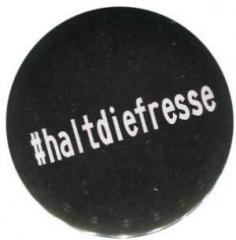 """Zum 25mm Button """"#haltdiefresse"""" für 0,80 € gehen."""