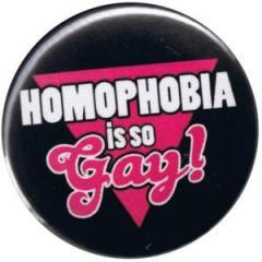 """Zum 25mm Button """"Homophobia is so Gay!"""" für 0,78 € gehen."""