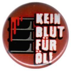 """Zum 25mm Button """"Kein Blut für Öl"""" für 0,80 € gehen."""