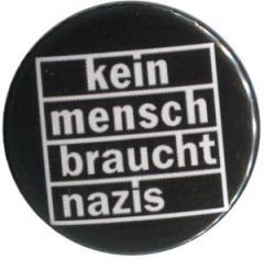 """Zum 25mm Button """"kein mensch braucht nazis"""" für 0,80 € gehen."""