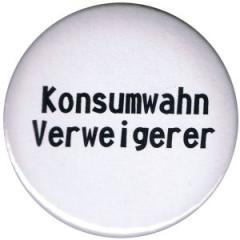 """Zum 25mm Button """"Konsumwahn Verweigerer"""" für 0,80 € gehen."""