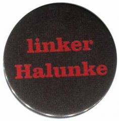 """Zum 25mm Button """"linker Halunke"""" für 0,80 € gehen."""