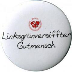 """Zum/zur  25mm Button """"Linksgrün versiffter Gutmensch (ZIVD)"""" für 1,00 € gehen."""