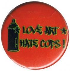"""Zum 25mm Button """"Love Art hate Cops (rot)"""" für 0,78 € gehen."""