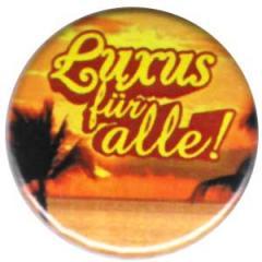 """Zum 25mm Button """"Luxus für alle"""" für 0,80 € gehen."""