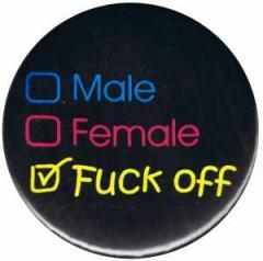 """Zum 25mm Button """"Male Female Fuck off"""" für 0,80 € gehen."""