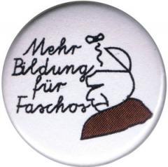 """Zum 25mm Button """"Mehr Bildung für Faschos"""" für 0,80 € gehen."""