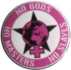 """Zum 25mm Button """"No Gods - No Masters - No Slaves"""" für 0,80 € gehen."""