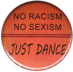 """Zum 25mm Button """"No Racism no Sexism just Dance"""" für 0,70 € gehen."""