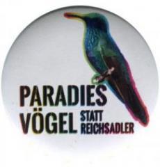 """Zum 25mm Button """"Paradiesvögel statt Reichsadler"""" für 1,00 € gehen."""