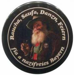 "Zum 25mm Button ""Raucha Saufa Danzn Feiern fia a nazifreies Bayern (Bart)"" für 1,00 € gehen."