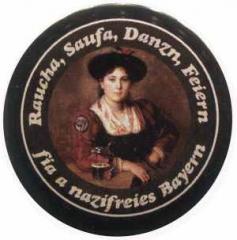 """Zum 25mm Button """"Raucha Saufa Danzn Feiern fia a nazifreies Bayern (Dirndl)"""" für 0,97 € gehen."""
