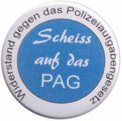"""Zum 25mm Button """"Scheiss auf das PAG - Widerstand gegen das Polizeiaufgabengesetz"""" für 0,80 € gehen."""