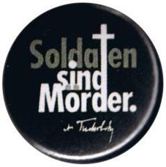 """Zum 25mm Button """"Soldaten sind Mörder. (Kurt Tucholsky)"""" für 0,80 € gehen."""