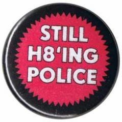 """Zum 25mm Button """"Still H8ing Police"""" für 0,78 € gehen."""