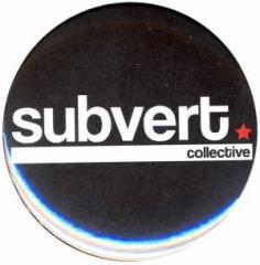 """Zum 25mm Button """"Subvert Collective"""" für 0,90 € gehen."""