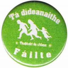 """Zum 25mm Button """"Tá dídeaenaithe Fáilte - Thabhairt do chlann"""" für 0,80 € gehen."""