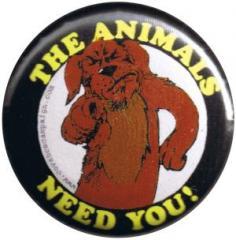 """Zum 25mm Button """"The Animals Need You!"""" für 0,90 € gehen."""