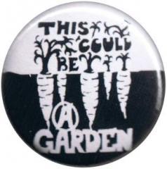 """Zum 25mm Button """"This could be a garden"""" für 0,78 € gehen."""