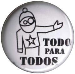 """Zum 25mm Button """"Todo Para Todos - Alles für Alle"""" für 0,80 € gehen."""