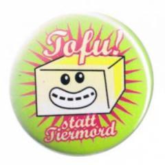"""Zum 25mm Button """"Tofu! statt Tiermord"""" für 0,80 € gehen."""
