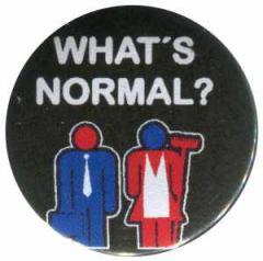 """Zum 25mm Button """"what´s normal?"""" für 0,80 € gehen."""