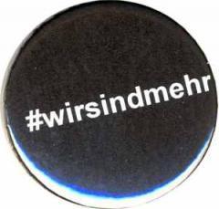 """Zum 25mm Button """"#wirsindmehr"""" für 0,80 € gehen."""