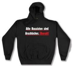 """Zum Kapuzen-Pullover """"Alle Rassisten sind Arschlöcher. Überall."""" für 28,00 € gehen."""