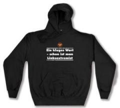 """Zum Kapuzen-Pullover """"Ein kluges Wort - schon ist man Linksextremist"""" für 28,27 € gehen."""