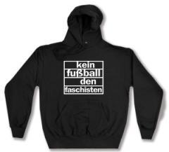 """Zum Kapuzen-Pullover """"Kein Fußball den Faschisten"""" für 27,29 € gehen."""