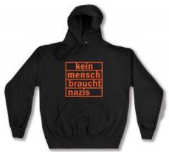 """Zum Kapuzen-Pullover """"kein mensch braucht nazis (orange)"""" für 28,00 € gehen."""