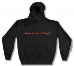 """Zum Kapuzen-Pullover """"kein mensch ist illegal - Text"""" für 28,00 € gehen."""