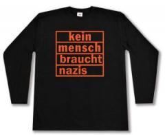 """Zum Longsleeve """"kein mensch braucht nazis (orange)"""" für 13,00 € gehen."""