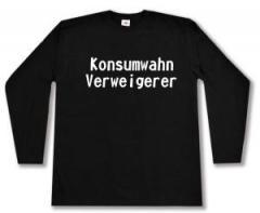 """Zum Longsleeve """"Konsumwahn Verweigerer"""" für 12,67 € gehen."""