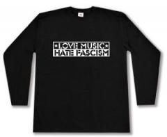 """Zum Longsleeve """"Love Music Hate Fascism"""" für 13,00 € gehen."""