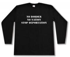 """Zum Longsleeve """"No Border - No Nation - Stop Deportation"""" für 13,00 € gehen."""