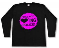 "Zum Longsleeve ""Still not loving Police"" für 13,00 € gehen."