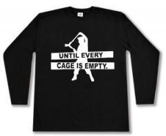 """Zum Longsleeve """"Until every cage is empty"""" für 12,67 € gehen."""