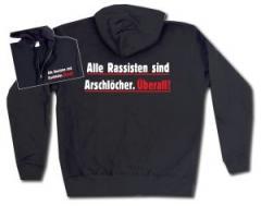 """Zur Kapuzen-Jacke """"Alle Rassisten sind Arschlöcher. Überall."""" für 30,00 € gehen."""