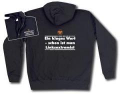 """Zur Kapuzen-Jacke """"Ein kluges Wort - schon ist man Linksextremist"""" für 31,19 € gehen."""