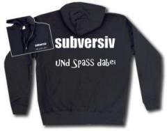 """Zur Kapuzen-Jacke """"subversiv und Spass dabei"""" für 30,00 € gehen."""