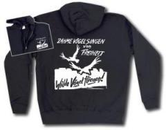 """Zur Kapuzen-Jacke """"Zahme Vögel singen von Freiheit. Wilde Vögel fliegen!"""" für 29,24 € gehen."""