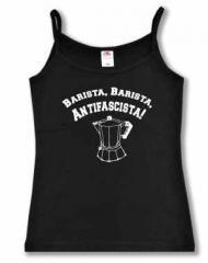 """Zum Top / Trägershirt """"Barista Barista Antifascista"""" für 14,50 € gehen."""