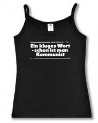 """Zum Trägershirt """"Ein kluges Wort - schon ist man Kommunist"""" für 12,00 € gehen."""