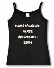 """Zum Top / Trägershirt """"Kein Mensch muss Arschloch sein"""" für 14,50 € gehen."""