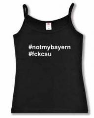 """Zum Top / Trägershirt """"#notmybayern #fckcsu"""" für 14,50 € gehen."""