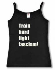"""Zum Top / Trägershirt """"Train hard fight fascism !"""" für 14,50 € gehen."""