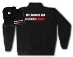 """Zum Sweat-Jacket """"Alle Rassisten sind Arschlöcher. Überall."""" für 27,00 € gehen."""